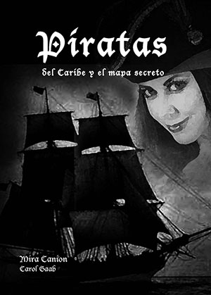 Piratas del Caribe y el mapa secreto (1B4999) by Mira Canion and Carol Gaab